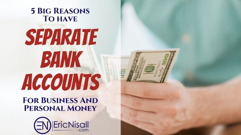 5 Big Reasons To Have Separate Bank Accounts For Business And Personal Money