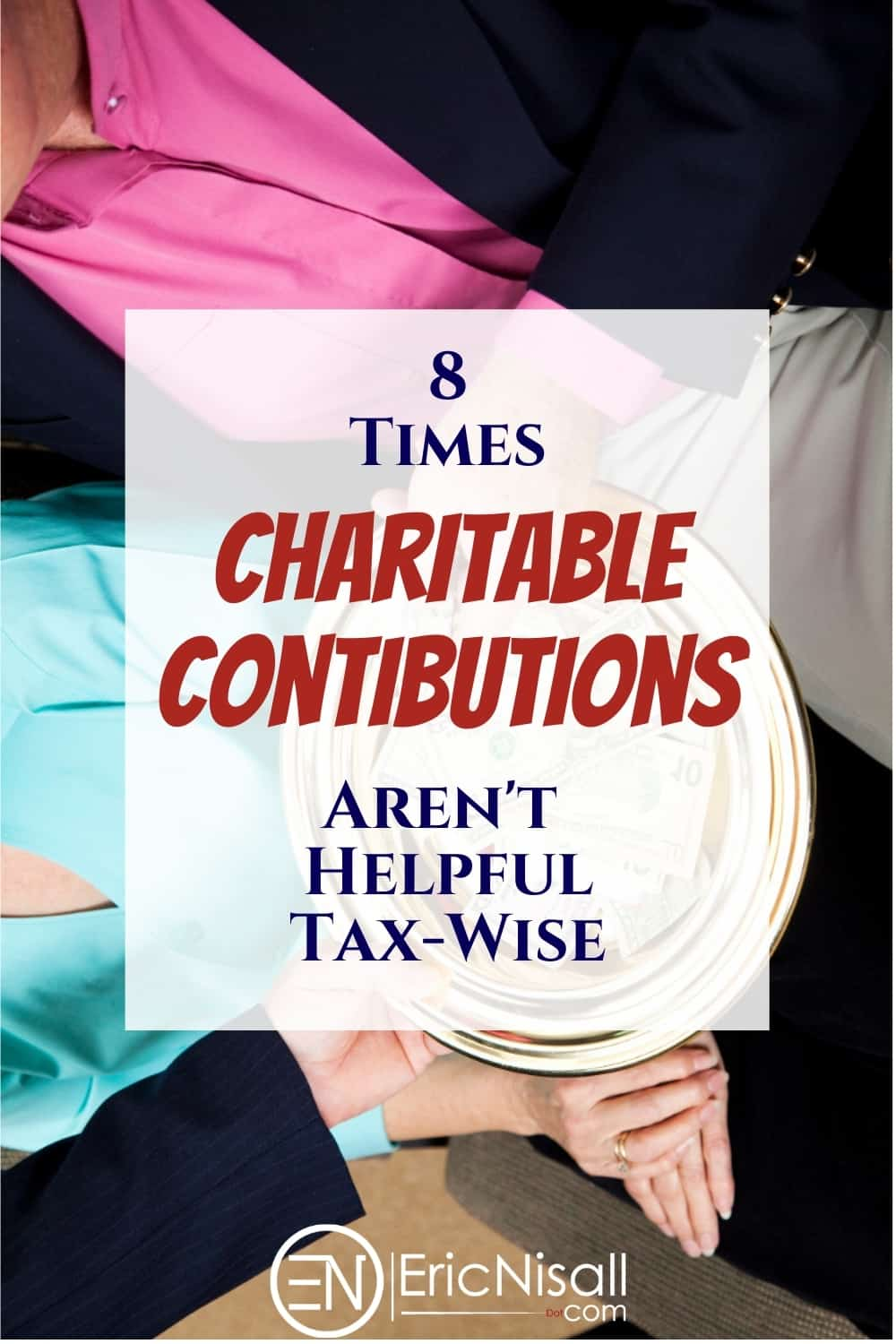 """Be careful when it comes to making charitable contributions. What you get in return can negate any deduction, while some """"charities"""" don't even qualify for a deduction! Pin it for tax time! via @ericnisall"""