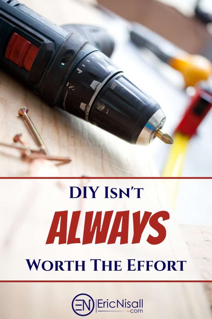 DIY projects can be very economical and worthwhile.  Other times, they can be dangerous, expensive and have embarrassing results.