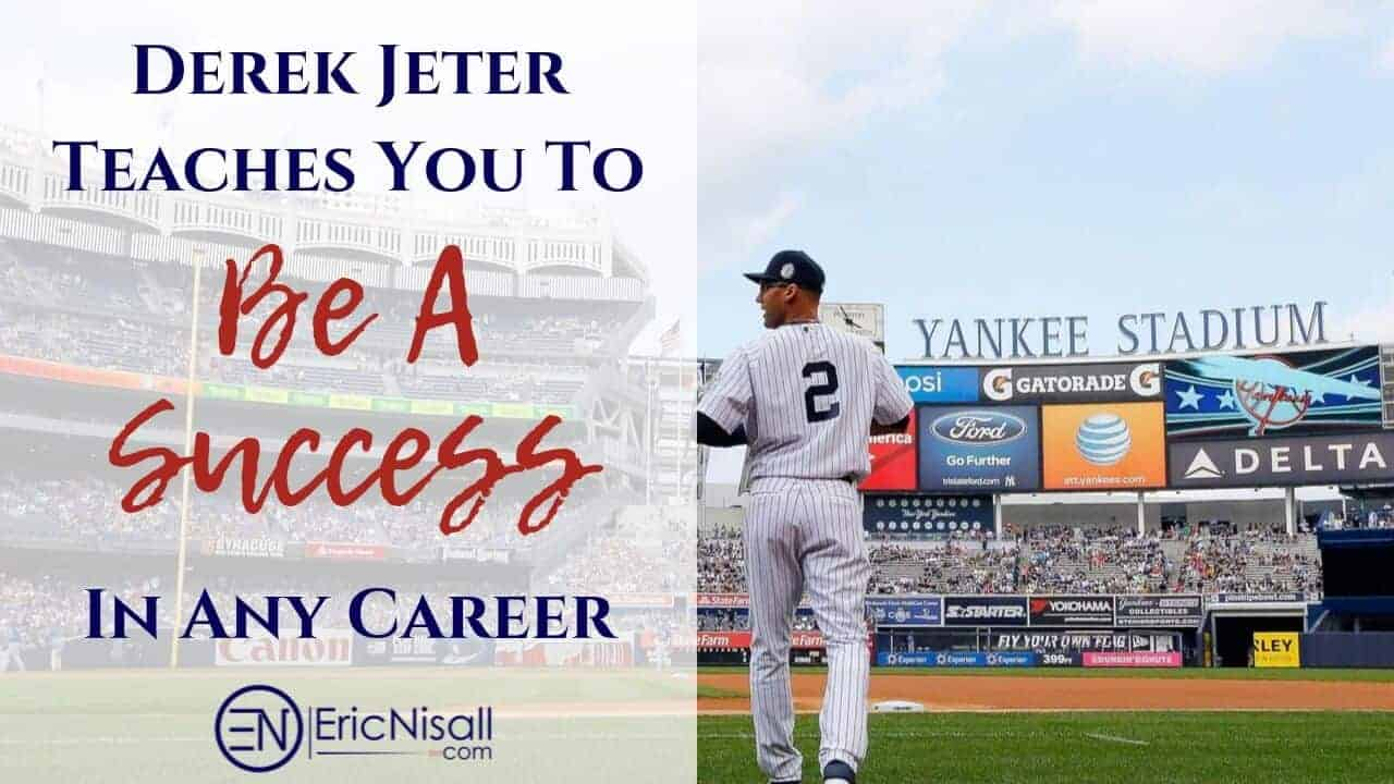 Derek Jeter Teaches You To Be A Success In Any Career