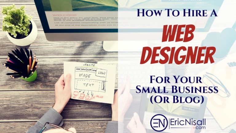 How To Hire A Web Designer For Your Small Business (Or Blog)