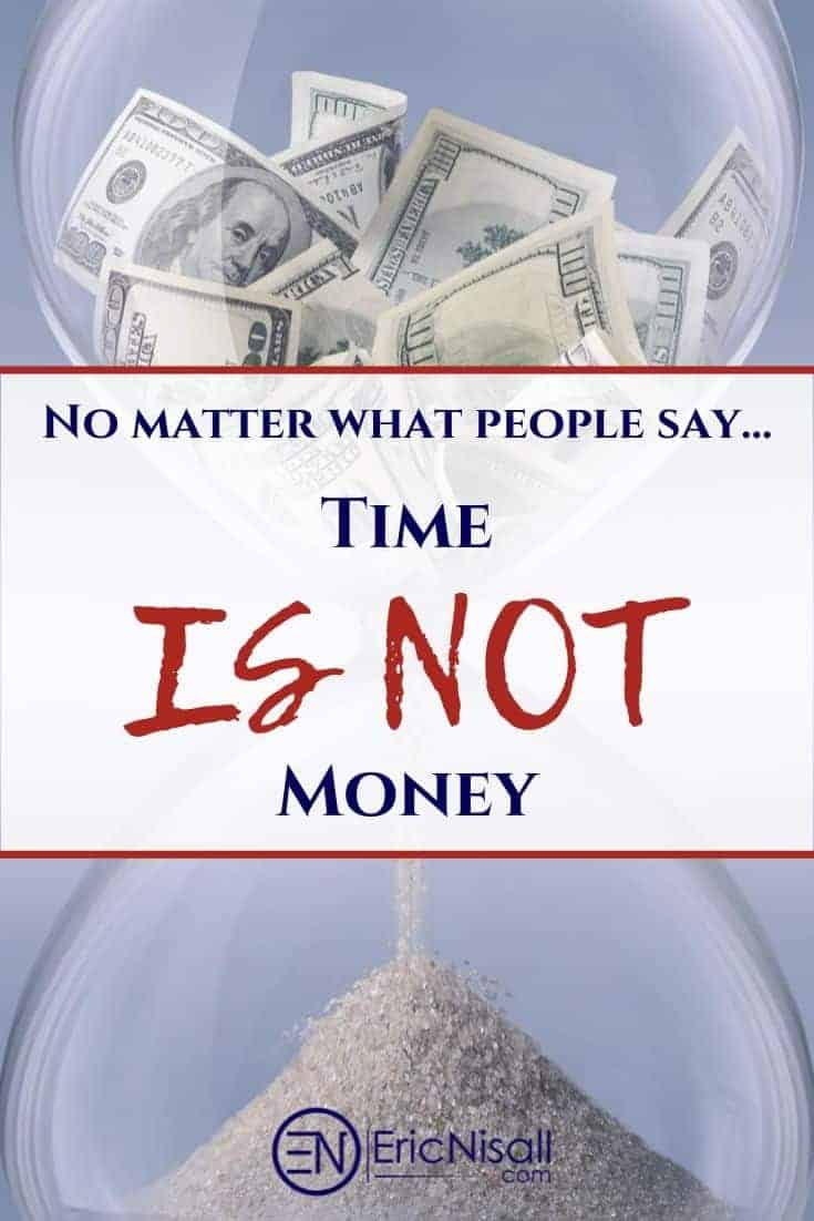 You can always earn more money. You can never get back time. The math is so simple, yet so many people make the mistake of equating the two or using the connection in the completely wrong ways. #time #money #family #friendship #love #relationships via @ericnisall
