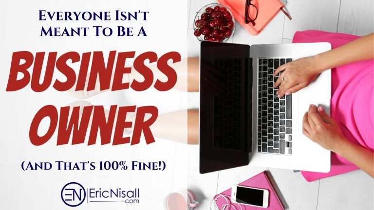 Everyone Isn't Meant To Be A Business Owner–And It's 100% Fine