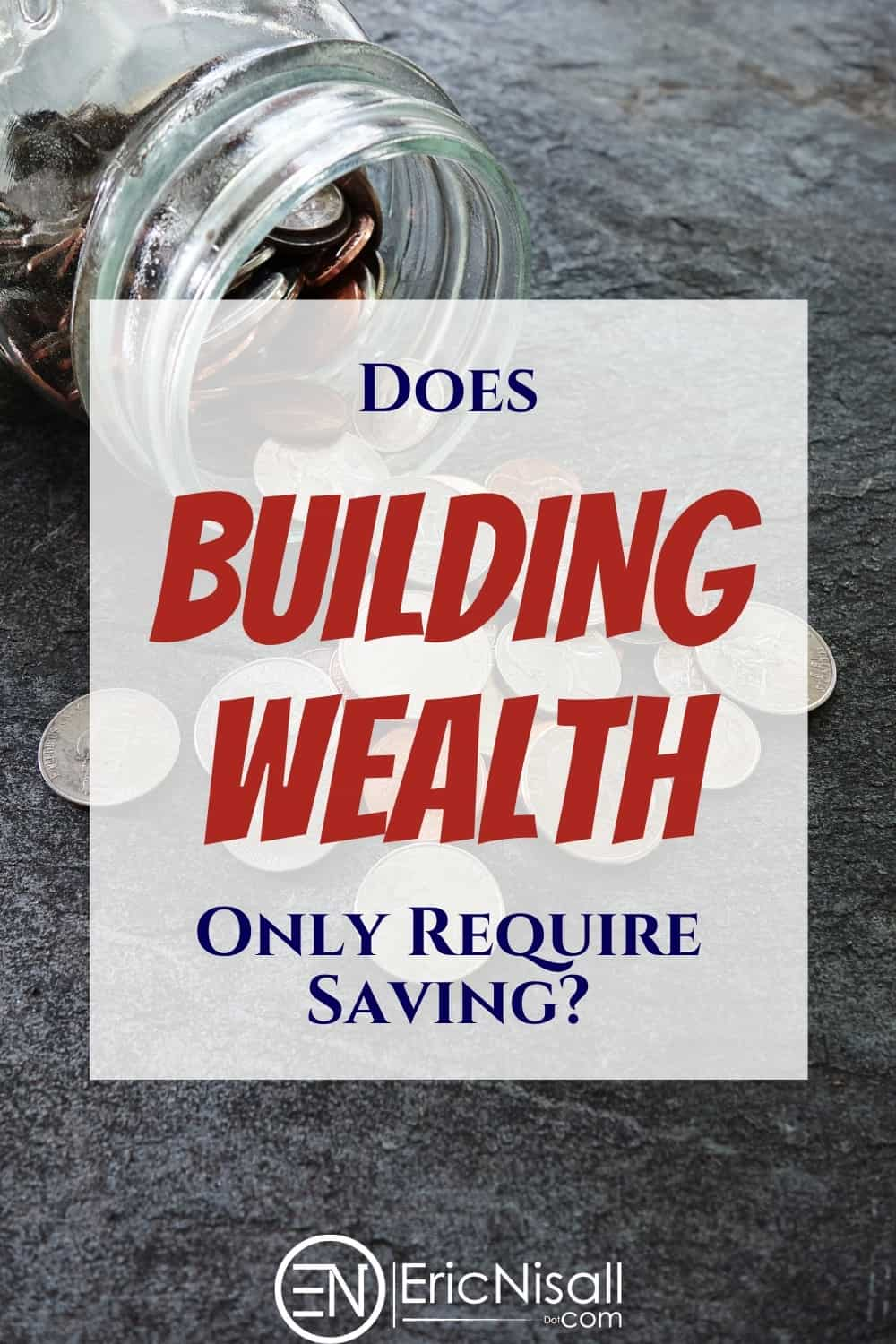 Building wealth is an admirable goal. Earning money will help achieve it, but saving money will too. So what should you focus on to build wealth? #saving money #savings #earningmoney #investing #wealth via @ericnisall