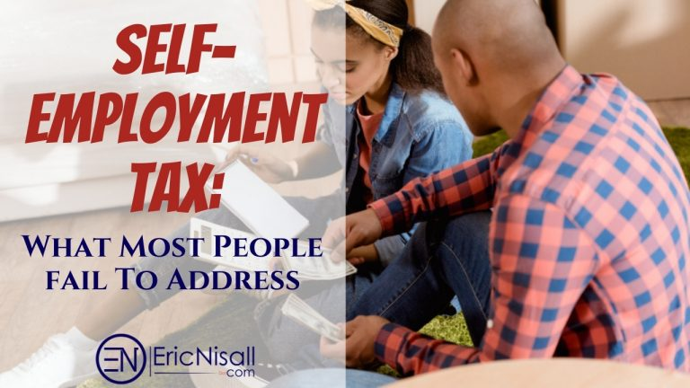Self-Employment Tax: What Most People Fail To Address